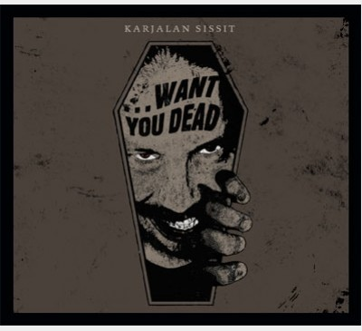(Industrial,Dark Ambient) [CD] Karjalan Sissit &#8206 - ...Want You Dead - 2015, FLAC (tracks+.cue), lossless